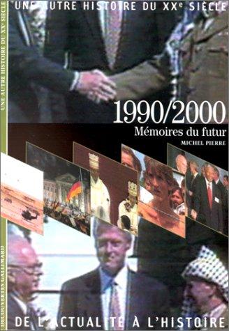 1990/2000: Mémoires du futur
