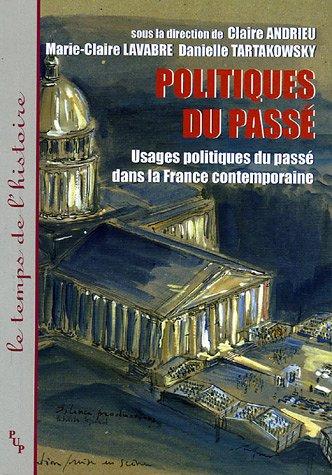 Politiques du pass : Usages politiques du pass dans la France contemporaine