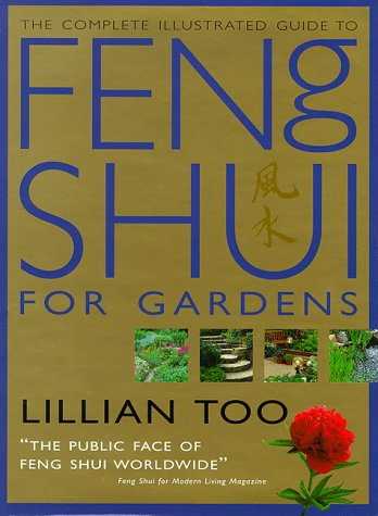 Feng Shui for Gardens: How to Improve the Environment Around Your Home with Auspicious Garden Design (Complete Illustrated Guide)