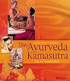 Das Ayurveda-Kamasutra