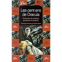 LES CENT ANS DE DRACULA. 8 histoires de vampires de Goethe à Lovecraft