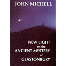 New Light on the Ancient Mystery of Glastonbury :