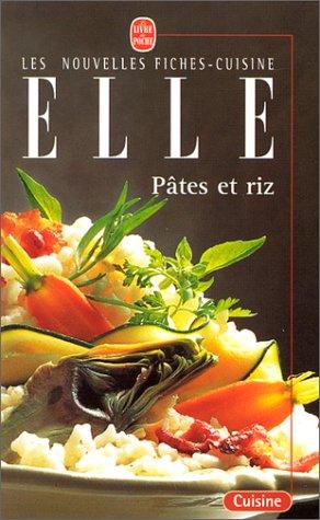 Pâtes et Riz. Les Nouvelles fiches-cuisine Elle