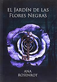 El Jardin de las Flores Negras par Ana Ronsenrot A.