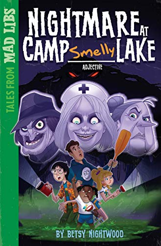 (Nightmare at Camp SMELLY Lake (Tales from Mad Libs))