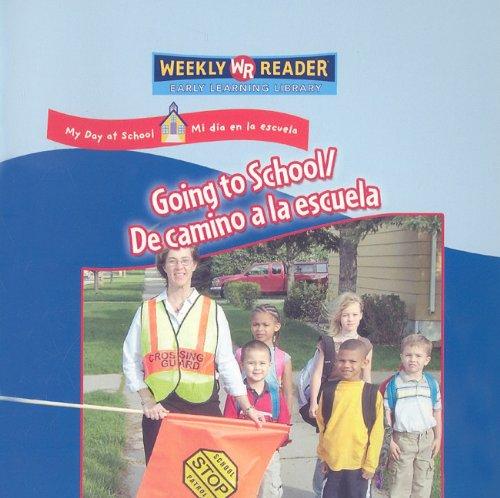 Going to School/de Camino a la Escuela (My Day at School/Mi Dia En La Escuela) por Joanne Mattern