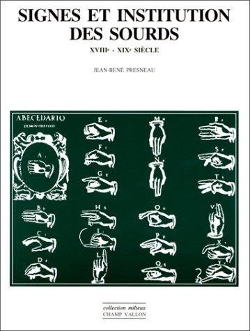 Signes et institution des sourds (XVIII-xixe s.)