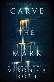 Carve the Mark: Book 1