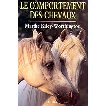 LE COMPORTEMENT DES CHEVAUX. Pour une amélioration du bien-être des chevaux, de leur conditions d'élevage et d'entraînement