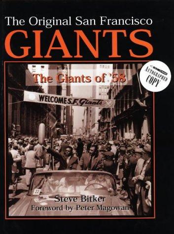 The Original San Francisco Giants: The Giant of '58 di Steve Bitker