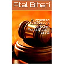 Suggested Modifications in Indian Penal Code -Part 3 (English Edition)