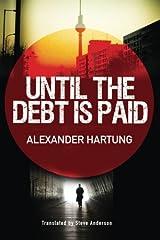 Until the Debt Is Paid (Jan Tommen Investigation, Band 1) Taschenbuch