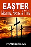 Easter: Meaning, Poems, And Trivia