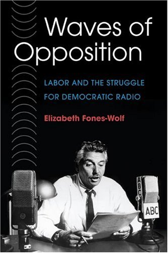 Waves of Opposition: Labor and the Struggle for Democratic Radio