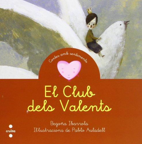 El Club dels Valents (Cuentos para sentir) por Begoña Ibarrola
