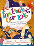 For Laughing Out Loud: Poems to Tickle Your Funnybone (Red Fox poetry books)