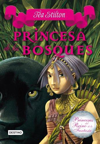 Princesa de los bosques: Princesas del Reino de la Fantasía 4: 2 (Tea