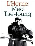 Mao Tse Toung. Cahiers de l'Herne