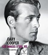 Gary Cooper : Les images d'une vie