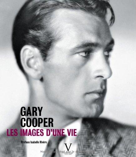 Gary Cooper. Les images d'une vie