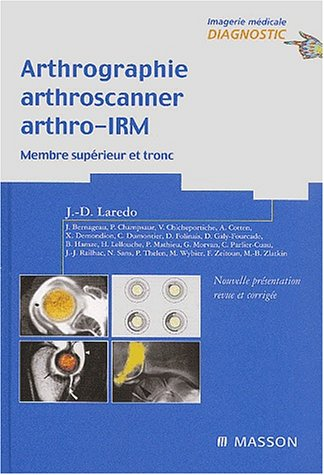 Arthrographie, arthroscanner, arthro-IRM, tome 1 : Membre supérieur