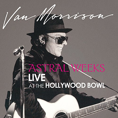 Astral Weeks: Live at the Holl...