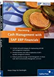 Maximizing Cash Management with SAP ERP Financials: Strategies for managing and maximizing liquidity with SAP ERP Financials solutions by Eleazar Ortega Van Steenberghe (26-Nov-2010) Hardcover...