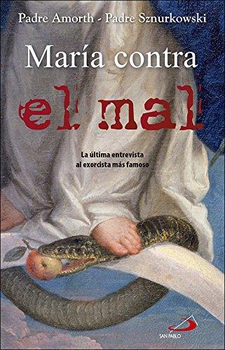María contra el mal: La mujer que nos ayuda en la lucha contra el diablo (Testigos)