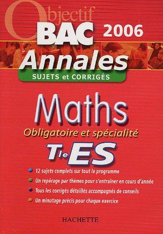 Mathématiques Obligatoire et spécialité Tle ES : Sujets et corrigés