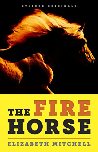 The Fire Horse: No one wanted a horse named Neville. Then along came a rider who lived for long shots. (English Edition)