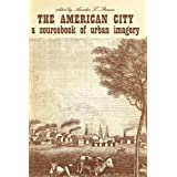 The American City: A Sourcebook of Urban Imagery