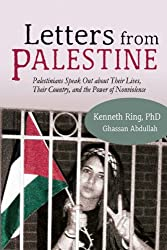 Letters from Palestine: Palestinians Speak Out about Their Lives, Their Country, and the Power of Nonviolence (English Edition)