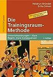 Die Trainingsraum-Methode: Unterrichtsstörungen ? klare Regeln, klare Konsequenzen (Beltz Praxis) - Heidrun Bründel, Erika Simon