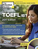 Cracking the TOEFL iBT with Audio CD, 2017 Edition: The Strategies, Practice, and Review You Need to Score Higher