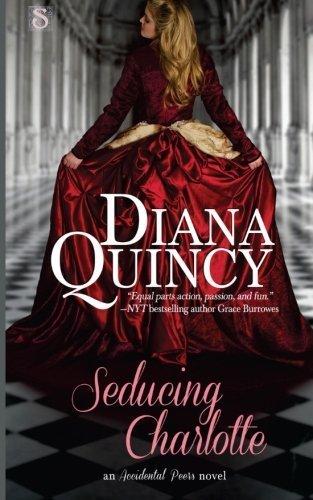 Seducing Charlotte (Accidental Peers) (Volume 1) by Diana Quincy (2013-11-11)