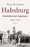 Habsburg: Geschichte eines Imperiums - Pieter M. Judson
