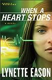 When a Heart Stops (Deadly Reunions Book #2): A Novel: Volume 2