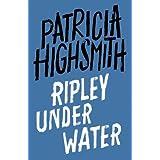 Ripley Under Water: A Virago Modern Classic