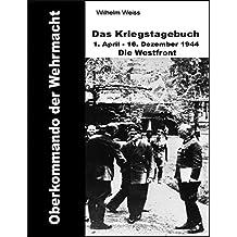 Oberkommando der Wehrmacht - Das Kriegstagebuch vom 1. April - 16. Dezember 1944 - Westfront