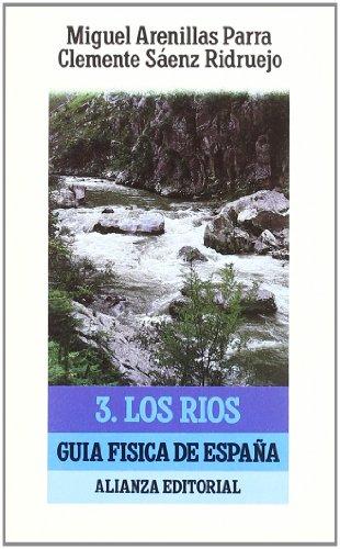 Guía física de España. 3. Los ríos (El Libro De Bolsillo (Lb)) por Miguel Arenillas Parra
