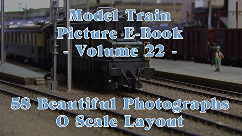 Model Train Picture E-Book - 58 Beautiful Photographs O Scale or 0 Gauge Layout - Volume 22 (English Edition) - O Gauge Layout