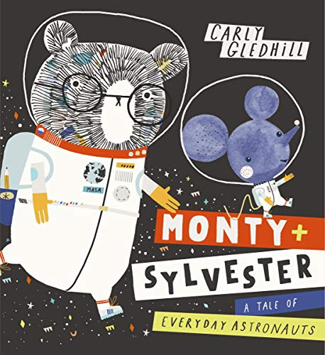 Monty and Sylvester A Tale of Everyday Astronauts (English Edition)