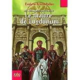 Les Messagers Du Temps 2/Le Maitre De Lugdunum (Folio Junior) by Evelyne Brisou-Pellen (2009-03-03)
