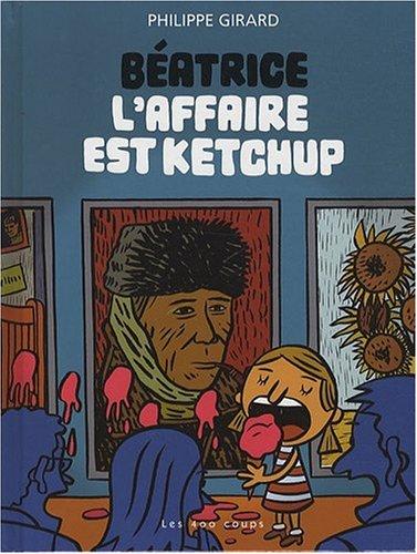 Béatrice, Tome 1 : L'affaire est ketchup