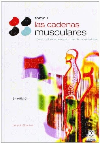 CADENAS MUSCULARES, LAS (Tomo I). Tronco y columna cervical (Bicolor): 1 (Medicina) por Léopold Busquet