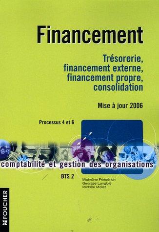 Financement : Trésorerie, financement externe, financement propre, consolidation Processus 4 et 6 BTS 2 (Ancienne Edition)