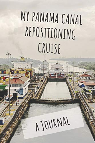 My Panama Canal Repositioning Cruise: A Journal -