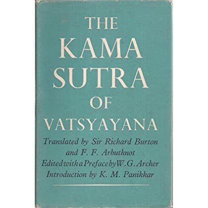 The Kama Sutra Of Vatsyayana - with a preface by W G Archer