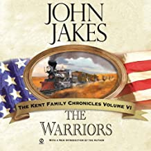 The Warriors: The Kent Family Chronicles, Book 6