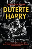 Duterte Harry: fire and fury in the Philippines (English Edition)